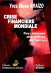 Couvertures du livre - CRISE FINANCIERE MONDIALE : Des reponses alternatives de l'Afrique - Amaizo 2010
